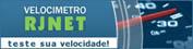 Rjnet Velocidade | Velocímetro RJ Net | Medidor do Teste de Velocidade da Internet