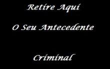 Retire Aqui O Seu Antecedente Criminal
