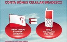 Bradesco- Conta Bônus Celular o Que é e Como Solicitar