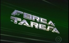 Força Tarefa – Rede Globo