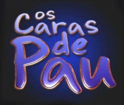 Os Caras de Pau- Rede Globo