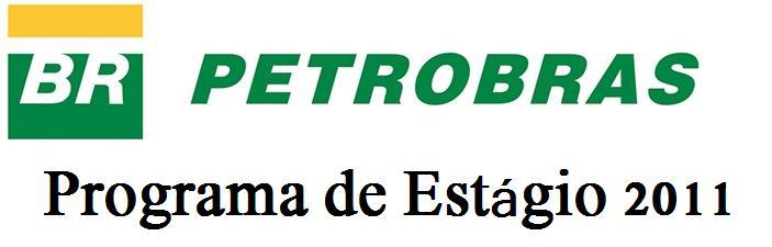 Programa de Estágio Petrobrás 2011- Inscrições