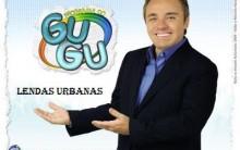 Lendas Urbanas Gugu