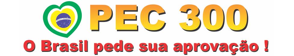 PEC 300 Ultimas Noticias – Informações