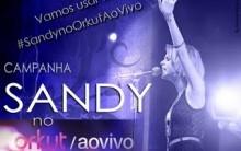 Orkut ao Vivo – O Que Fazer para Ganhar selo da  Cantora Sandy