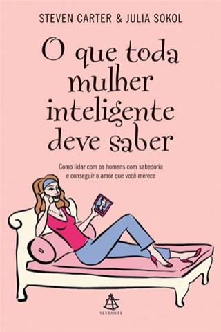 O Que Toda Mulher Inteligente Deve Saber – Livro