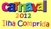 Carnaval 2012 em Ilha Comprida – Programação,Datas,Atrações
