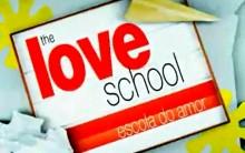 The Love School Escola do Amor – Novo Programa da Record