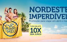 Promoção Com A CVC o Mundo É Meu – Pacotes Promocionais para o Nordeste