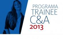 Programa c&A Trainee 2013- Inscrições, como Funciona