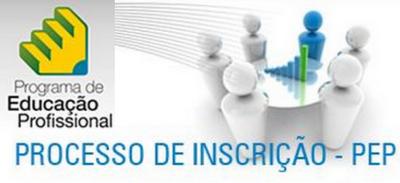 Pep Programa de Educação Profissional 2013 – Como se Inscrever e Participar