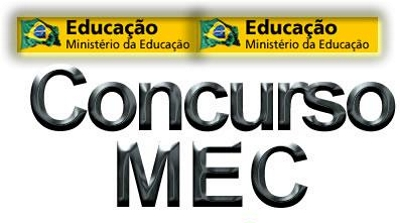 Concurso MEC 2013 – Como se Inscrever, Edital, Datas, Provas, Taxa de Inscrição