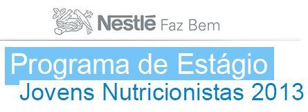 Programa de Estágio Nestlé Jovens Nutricionistas 2013 – Como Participar, Quais os Benefícios Oferecidos