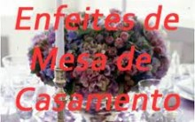 Enfeites de Mesa para Casamento Tendências 2013 – Fotos, Modelos e Dicas
