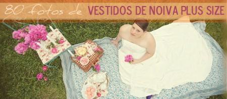 Vestidos de Noivas Plus Size Tendências 2013 – Fotos, Modelos e Dicas
