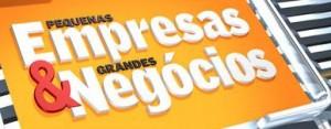 Pequenas Empresas Grandes Negócios – Rede Globo
