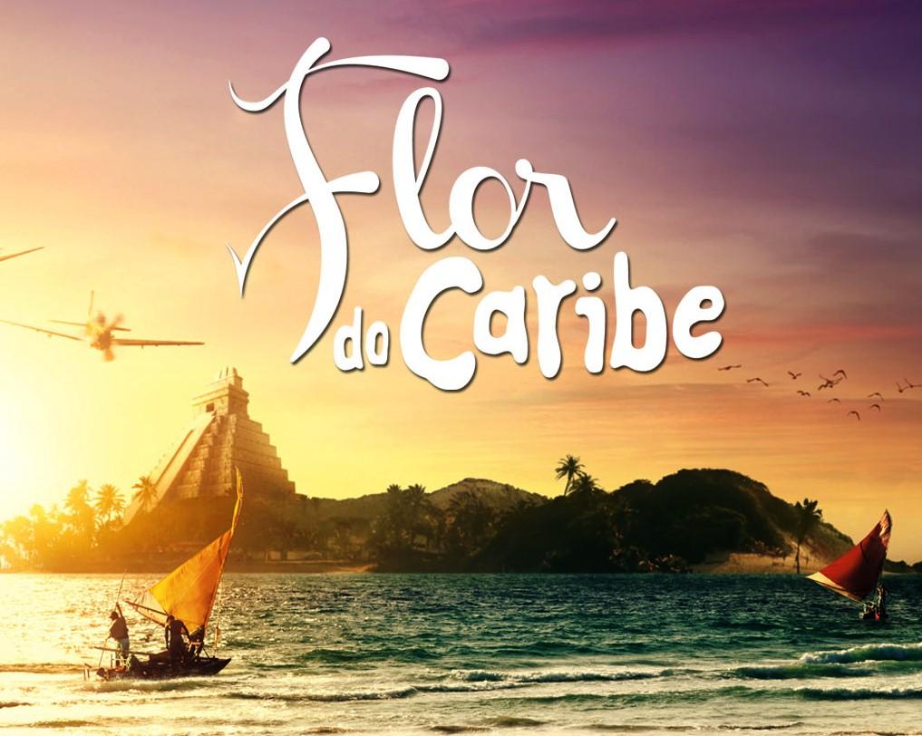 Novela Flor do Caribe – Resumo Dessa Semana, Informações