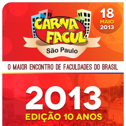 Carnafacul São Paulo 2013 – Programação, Atrações e Comprar Ingressos