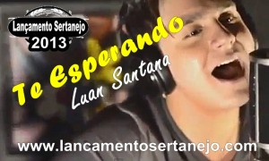 Clipe Oficial 2013 - Luan Santana - Te Esperando - Lançamento Sertanejo