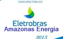 Concurso Eletrobrás Amazonas Energia 2013 – Inscrições, Provas, Edital
