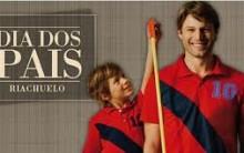 Coleçao Riachuelo para o Dia dos Pais 2013 – Comprar na Loja Virtual