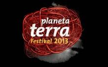 Festival Planeta Terra 2013 – Programação e Comprar Ingressos Online