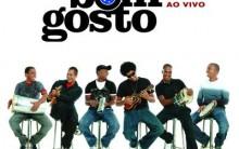 Grupo Bom Gosto – Biografia, Site Oficial, Agenda de Shows 2013