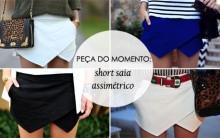 Short Saia Assimétricos Tendências Para o Verão 2013 – Ver Modelos e Dicas