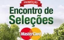 Promoção Encontro de Seleções Mastercard 2013 – Como Participar
