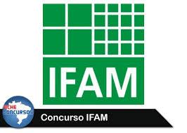 Concurso Público Ifam 2014 Cidade de Manaus – Inscrições, Edital e Vagas