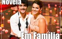 Em Família Nova Novela da Globo de Manoel Carlos – Ver Fotos, Elenco e Estréia