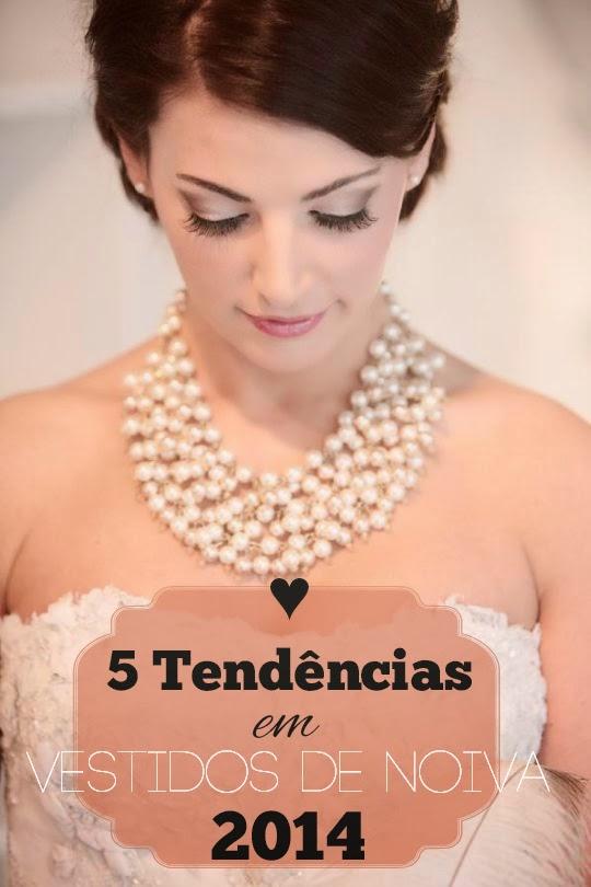 Vestidos de Noivas Tendências Para 2014 – Ver Modelos e Onde Comprar