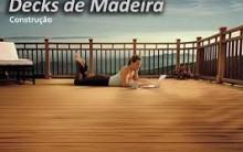 Decks de Madeira na Decoração – Endereços e Telefones Para Contratar Serviços