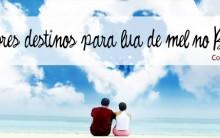Lugares Românticos Brasileiros Para Lua de Mel –  Destinos e Pacotes