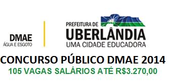 Concurso Público Dmae Uberlândia MG 2014 – Fazer as Inscrições e Vagas