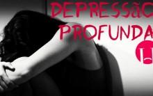 Depressão Profunda – Sintomas e Tratamento