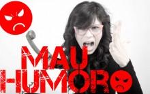 Como se Livrar do Mau Humor – Dicas e Sintomas