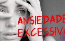 Como Tratar a Ansiedade Excessiva – Sintomas e Atividades