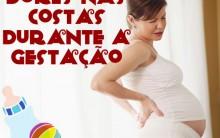 Como Evitar as Dores Nas Costas Durante a Gestação – Dicas e Exercícios