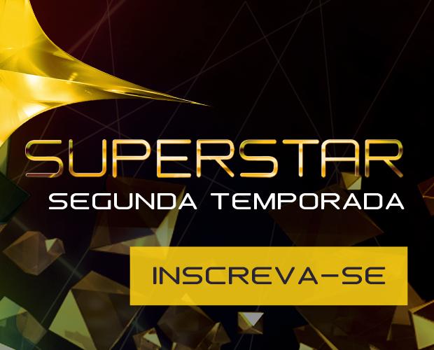 Programa Superstar da Globo 2ª Temporada 2015 – Fazer as Inscrições
