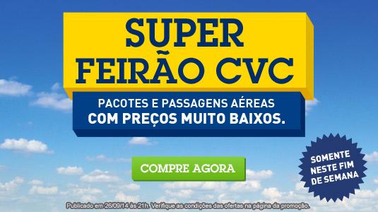 Super Feirão CVC 2014 – Pacotes, Destinos e Preço