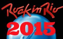 Rock in Rio 2015 – Programação, Comprar Ingressos Online e Data