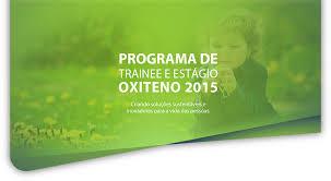 Programa de Trainee Empresa Oxiteno 2015 – Fazer as Inscrições