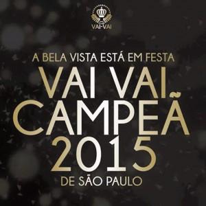 Vai-Vai Escola de Samba Campeã do Carnaval Paulista