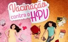 Campanha de Vacinação Contra HPV 2015 – Data de Vacinação