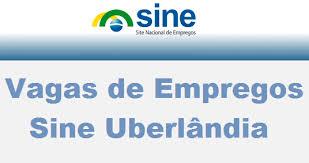 Sine de Uberlândia Vagas de Emprego 2015 – Fazer Cadastro