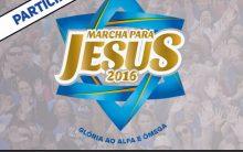 Marcha Para  Jesus  2016 – Como Participar e Atrações
