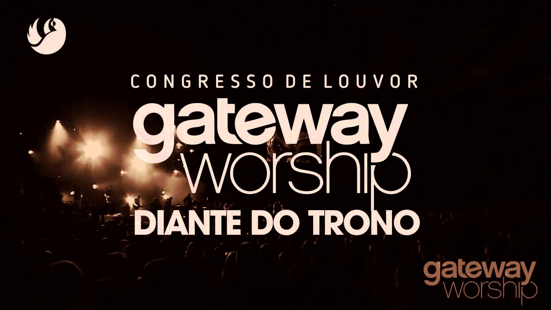 Congresso Gateway e  Diante do Trono  2016 –   Como Participar