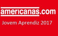 Jovem Aprendiz  Americanas 2017 – Como Participar