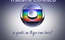 Empregos na Rede Globo 2017 – Cargos Disponíveis e Currículo